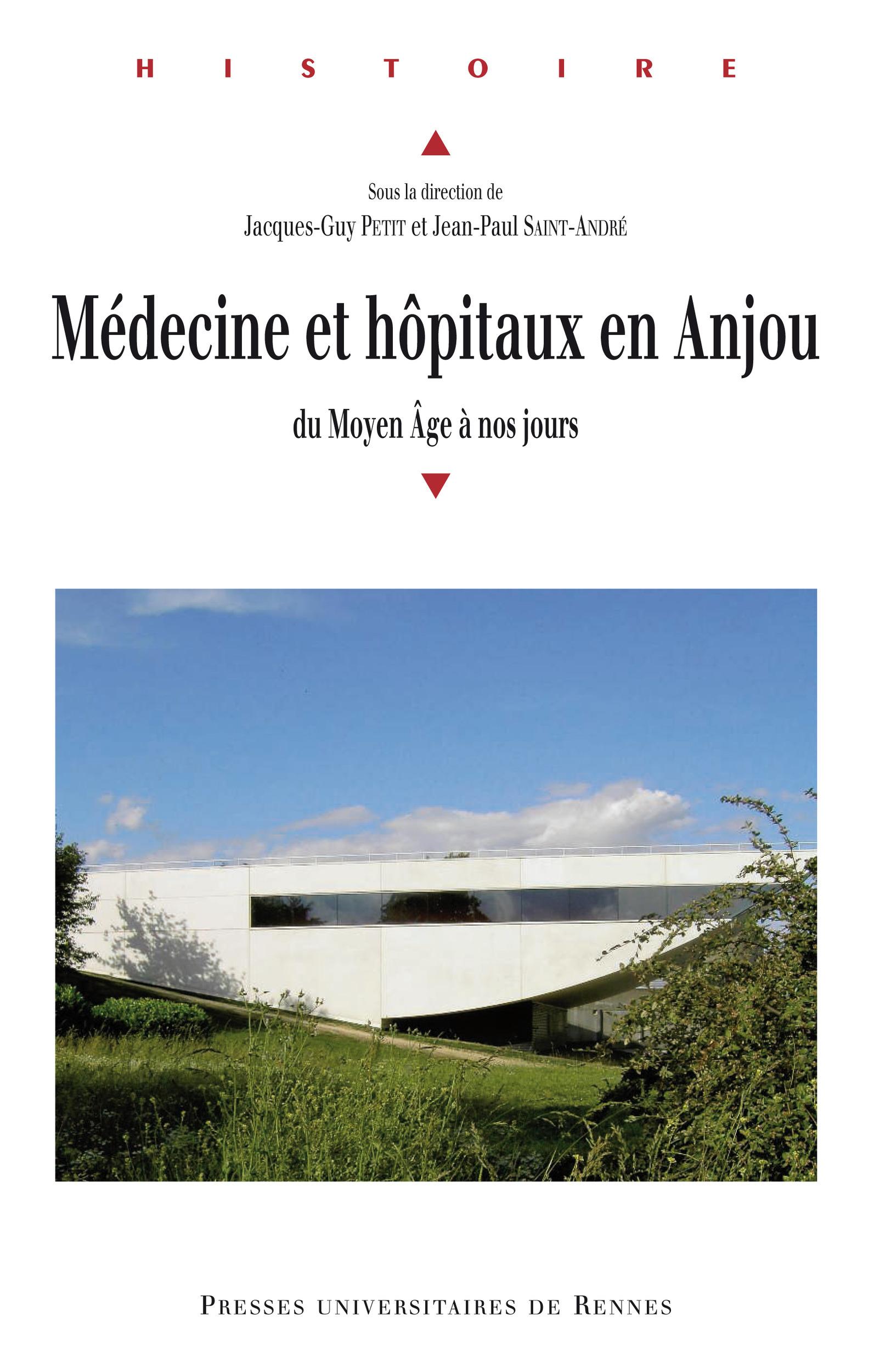 Médecine et hôpitaux en Anjou  - Jacques-Guy Petit  - Jean-Paul Saint-André