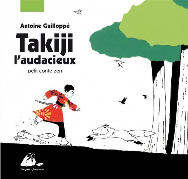 Takiji l'audacieux ; petit conte zen