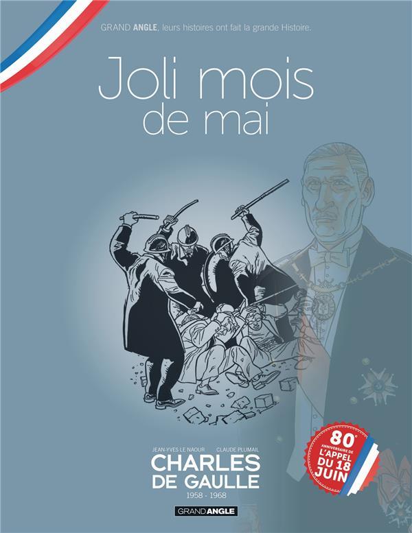 Charles de Gaulle T.4 ; 1958-1968 ; joli mois de mai