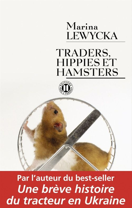 Traders, hippies et hamsters