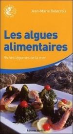 Vente EBooks : Les algues alimentaires  - Jean-Marie Delecroix