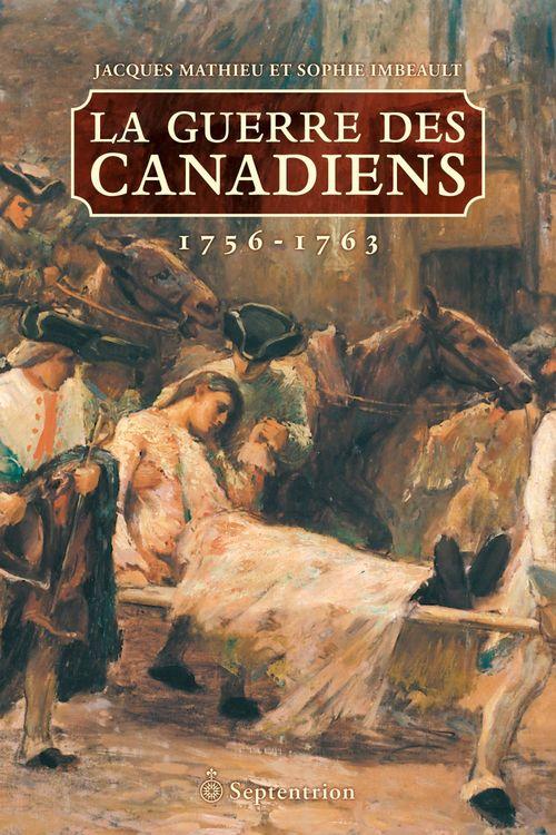 La guerre des Canadiens, 1756-1763