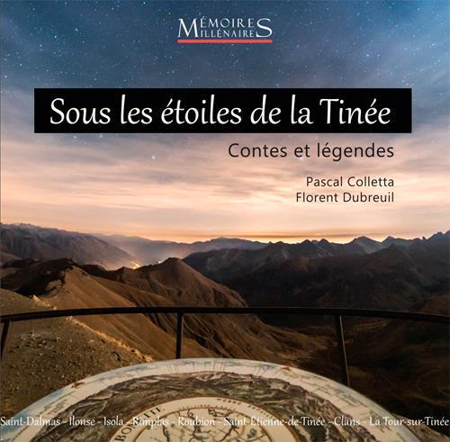 Sous Les Etoiles De La Tinee Contes Legendes Pascal Colletta Florent Dureuil Memoires Millenaires Grand Format Les Mots Les Choses Boulogne Billancourt