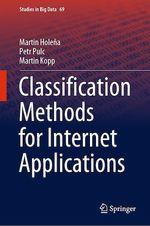 Classification Methods for Internet Applications  - Martin Kopp - Martin Holena - Petr Pulc