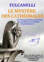 Vente EBooks : Le Mystère des Cathédrales - et l'interprétation symbolique des symboles hermétiques du Grand OEuvre - Texte complet et annoté,   - Fulcanelli