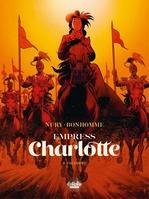 Vente EBooks : Empress Charlotte - Volume 2 -The Empire  - Fabien Nury