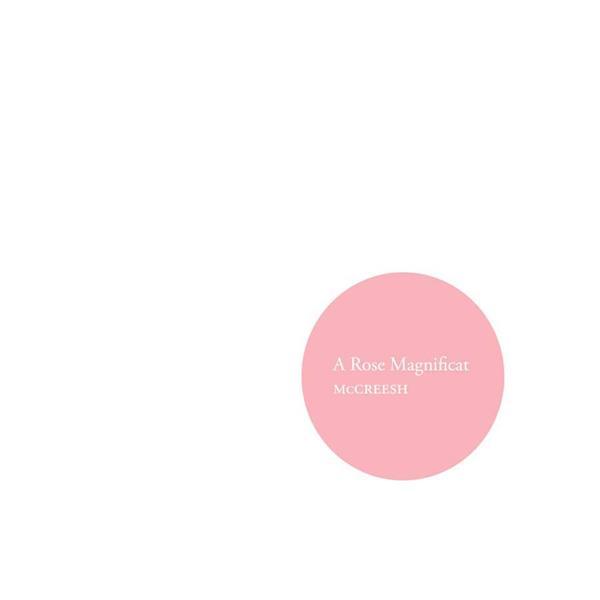 a rose magnificat / Paul McCreesh