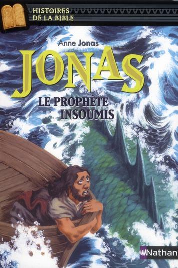 JONAS, LE PROPHETE INSOUMIS