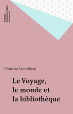 Vente EBooks : Le Voyage, le monde et la bibliothèque  - Christine Montalbetti