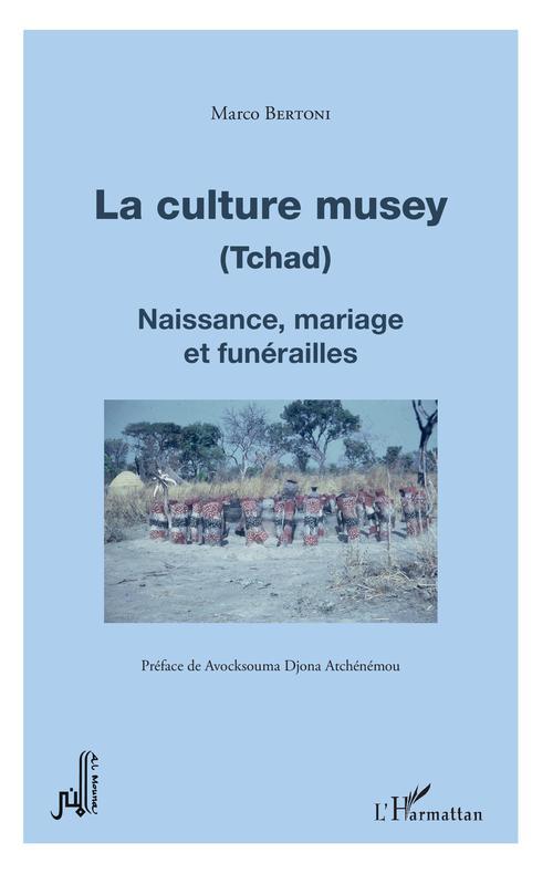 La culture musey (Tchad) ; naissance, mariage et funerailles
