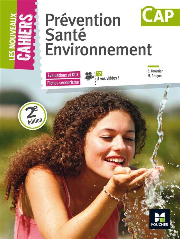 Les nouveaux cahiers ; prévention santé environnement ; CAP