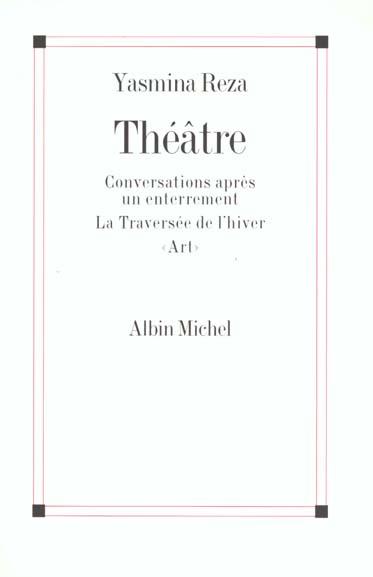 Théâtre ; conversations après un enterrement ; la traversée de l'hiver ; art
