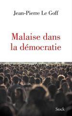 Vente Livre Numérique : Malaise dans la démocratie  - Jean-Pierre LE GOFF
