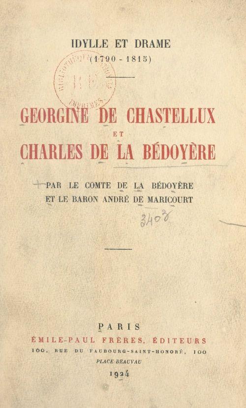 Georgine de Chastellux et Charles de La Bédoyère : idylle et drame, 1790-1815