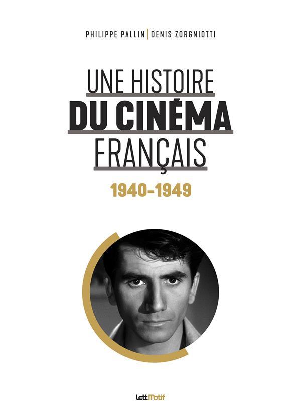 Une histoire du cinéma français t.2 : 1940-1949