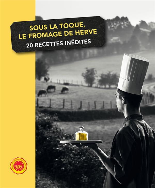 Sous la toque, le fromage de Hervé ; 20 recettes inédites