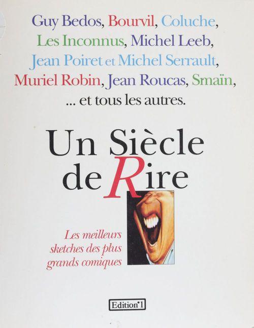 Un siècle de rire  - Jacques Mailhot  - Pierre Saka
