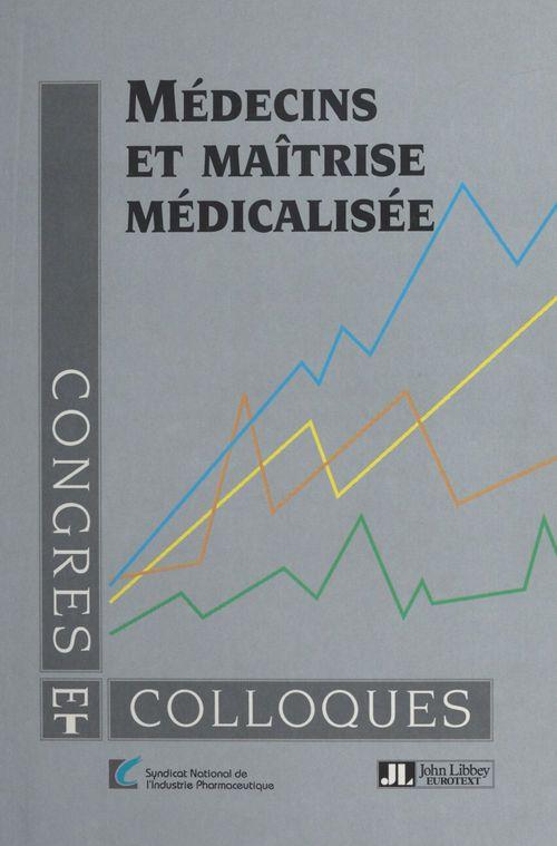 Medecins et maitrise medicalisee