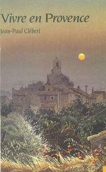 Vivre en Provence : Luberon, pays d'Apt