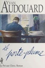 Vente EBooks : Le porte-plume  - Yvan Audouard