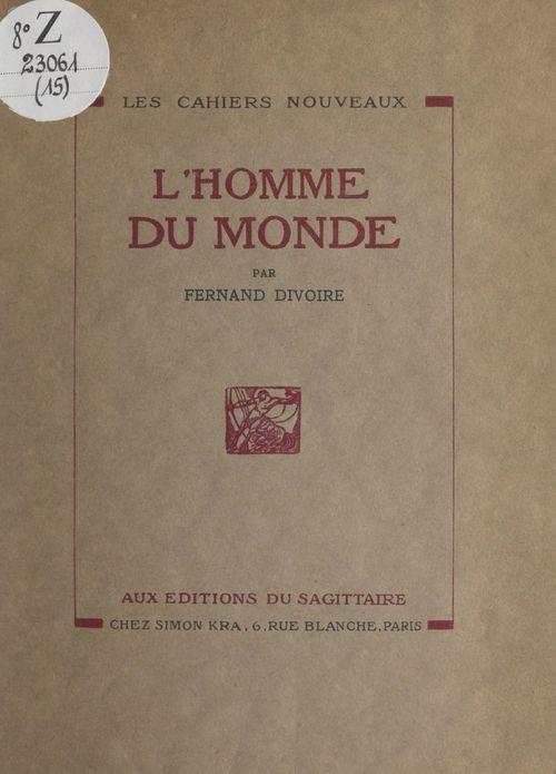 L'homme du monde  - Fernand Divoire