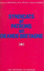 Syndicats et patrons en Grande-Bretagne  - Francois Bedarida - Gérard Rameix - François Bédarida - Éric Giuily - Eric Giuily
