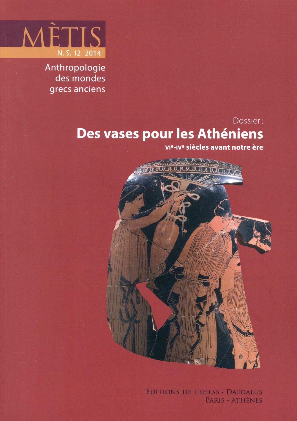Revue metis; des vases pour les atheniens (vie-ive siecle avant notre ere)