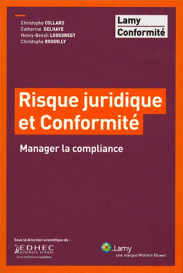 Risque Juridique Et Conformite. Manager La Compliance