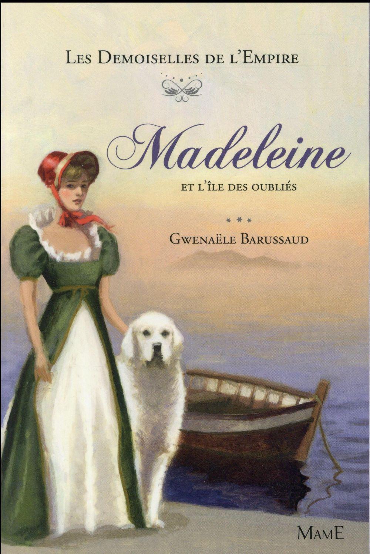 Les demoiselles de l'Empire t.5 ; Madeleine et l'île des oubliés