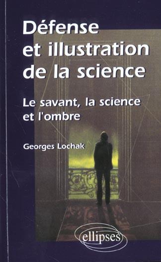 Defense et illustration de la science - le savant, la science et l'ombre