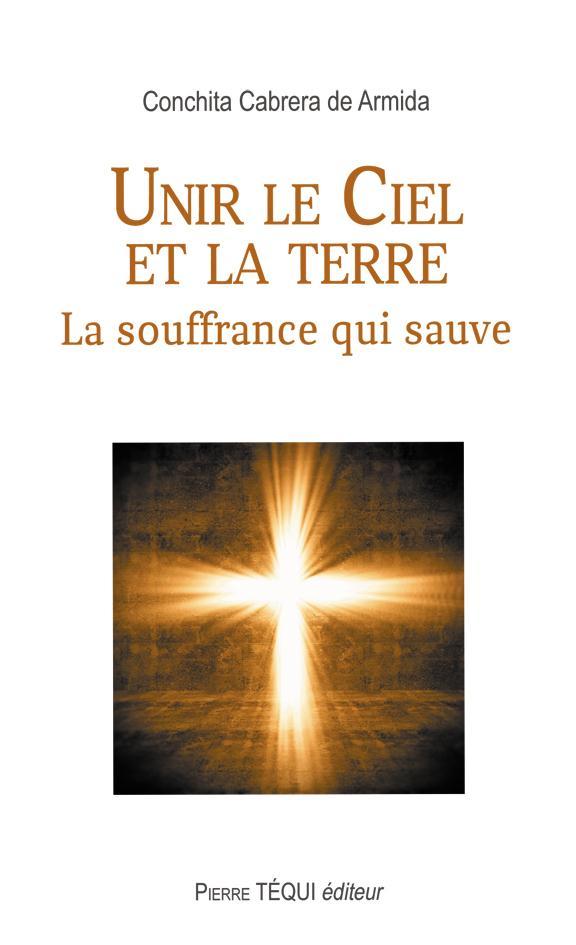 Unir le Ciel et la terre ; La souffrance qui sauve