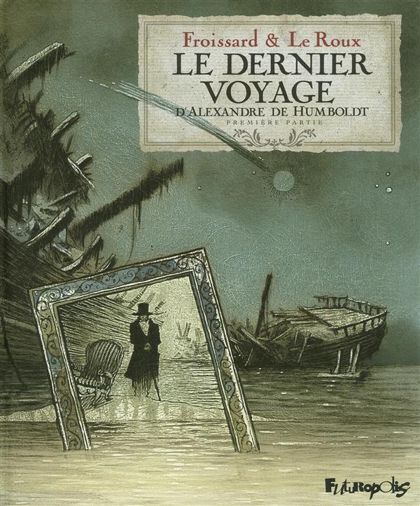 Le dernier voyage d'Alexandre de Humboldt t.1