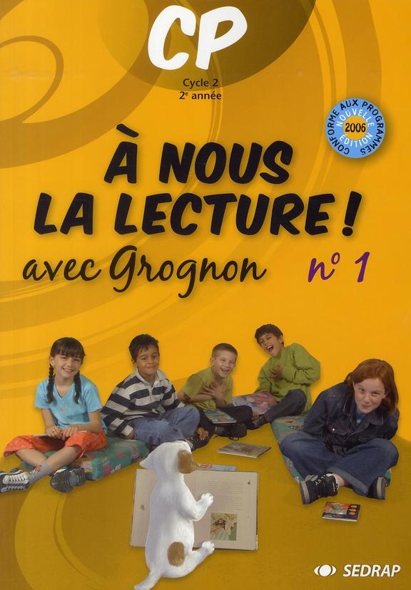 A NOUS LA LECTURE ; CP ; avec Grognon t.1 ; fichier de l'élève