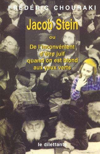 Jacob stein - de l'inconvenient d'etre juif quand on est blond aux yeux verts