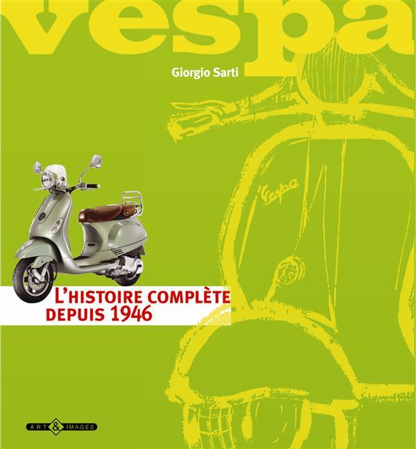 Vespa ; l'histoire complète depuis 1946