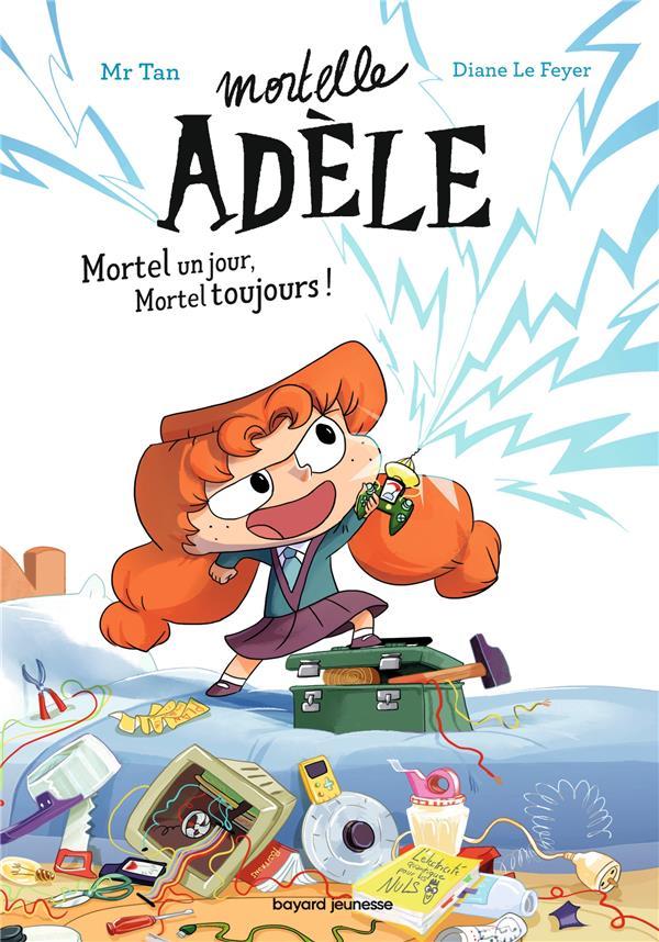 MORTELLE ADELE  -  MORTEL UN JOUR, MORTEL TOUJOURS !