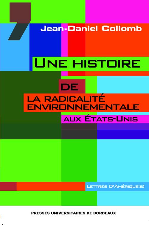 Une histoire de la radicalité environnementale aux Etats-Unis