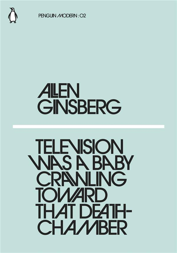 Allen Ginsberg Television Was A Baby Crawling Toward That Deathchamber /Anglais