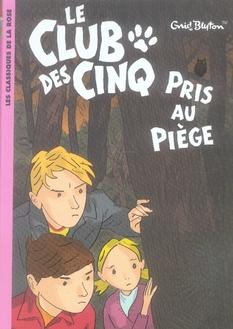 LE CLUB DES CINQ 08 - LE CLUB DES CINQ PRIS AU PIEGE - T8 BLYTON-E