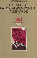 Histoire de la social-démocratie allemande  - Joseph Ravan - Joseph Rovan