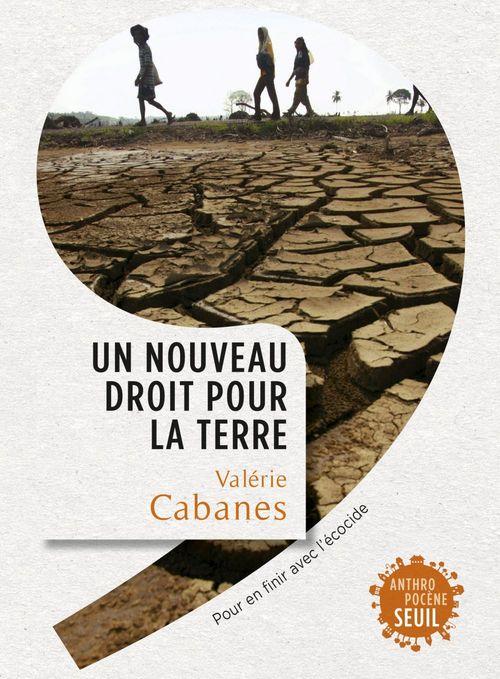 Un nouveau droit pour la terre ; pour en finir avec l'écocide