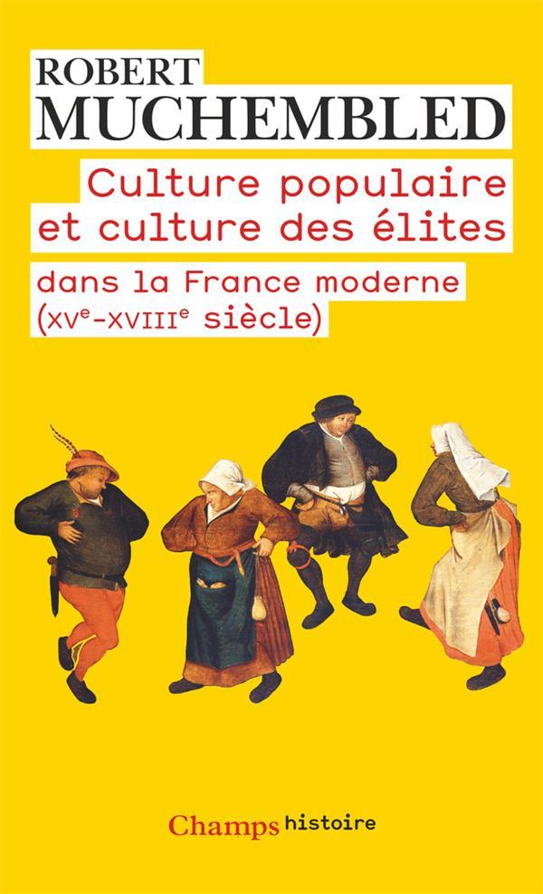 Culture populaire et culture des élites dans la France moderne (XVe-XVIIIe siècle)