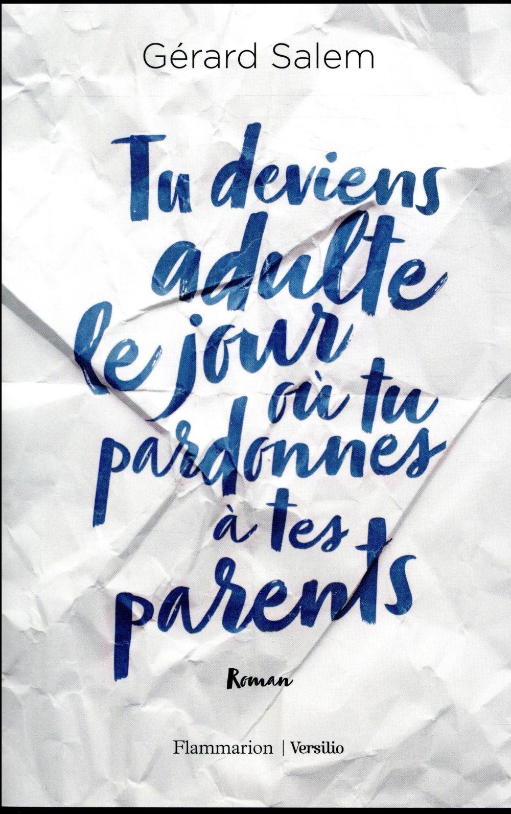 Tu deviens adulte le jour où tu pardonnes à tes parents