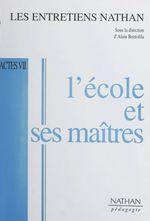 Vente Livre Numérique : L'école et ses maîtres  - Joël de ROSNAY - Albert Jacquard - Michel Serres - Luc FERRY