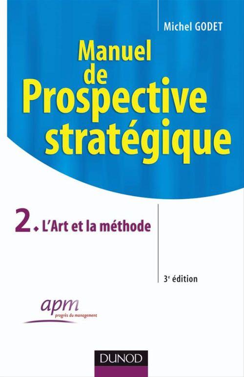 Manuel de prospective stratégique t.2 (3e édition)