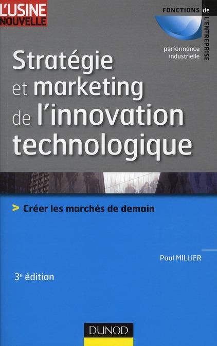 Strategie Et Marketing De L'Innovation Technologique ; Creer Les Marches De Demain (3e Edition)