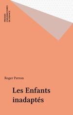 Vente EBooks : Les Enfants inadaptés  - Roger PERRON