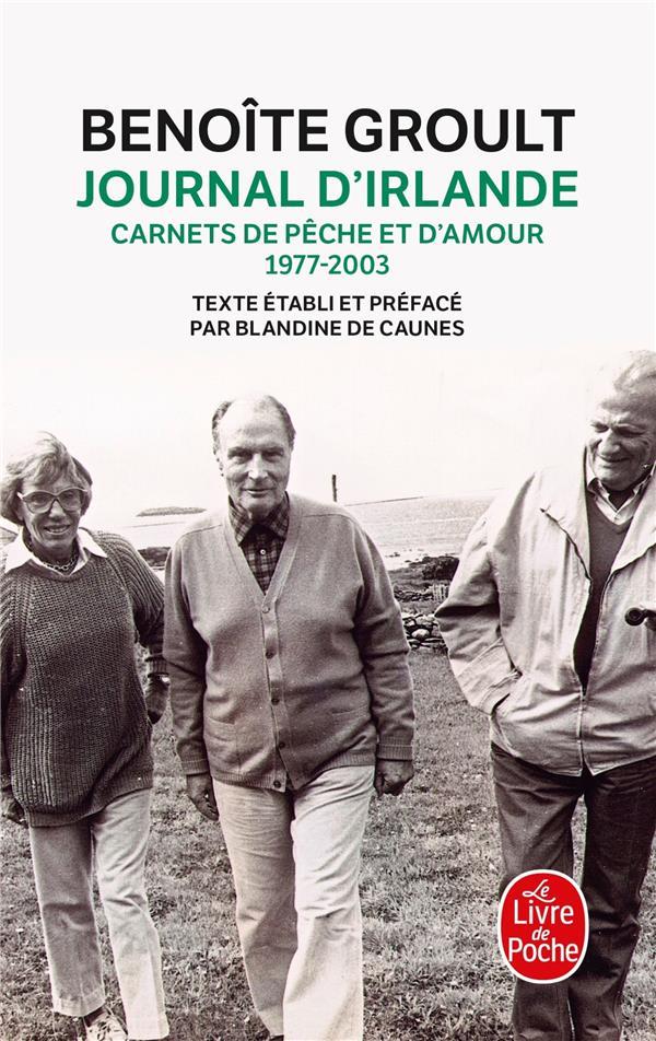 Journal d'Irlande ; carnets de pêche et d'amour, 1977-2003