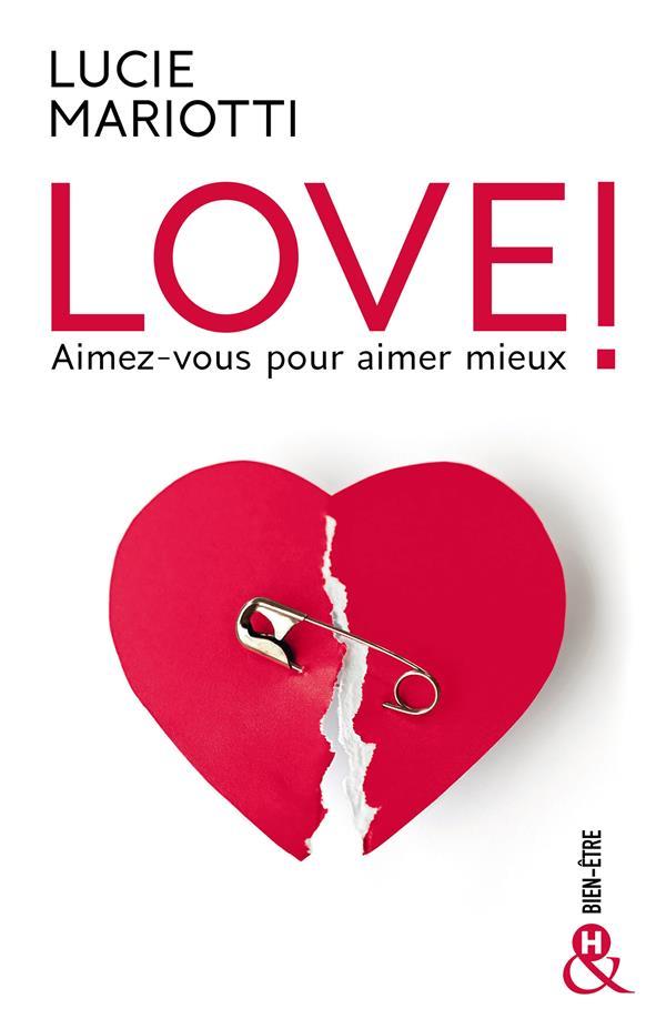 Love ! aimez-vous pour aimer mieux