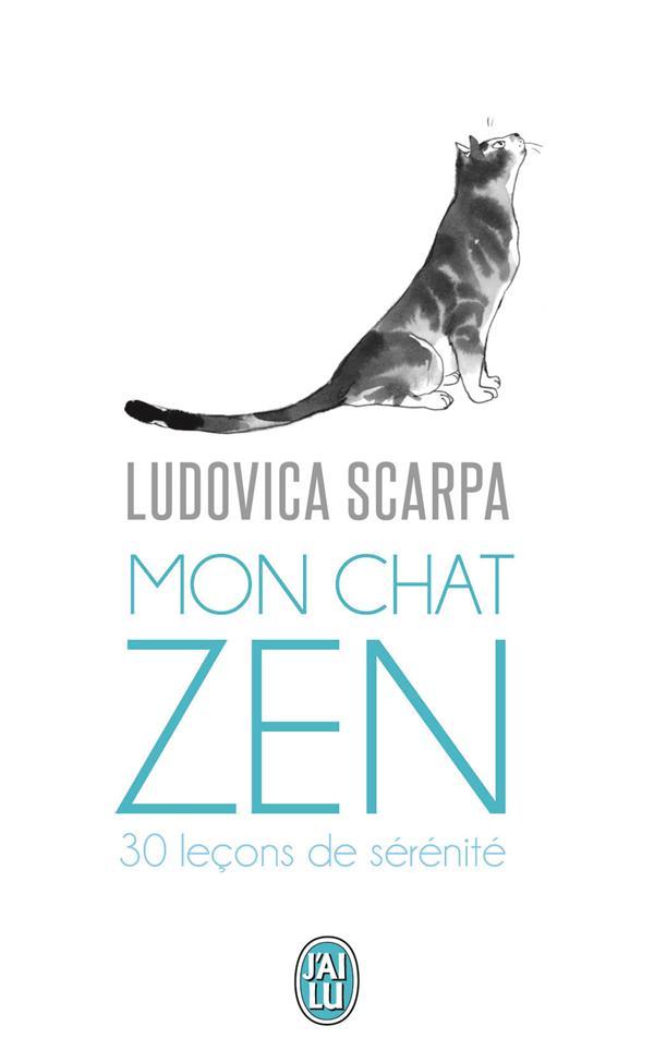 Mon chat zen ; 30 leçons de sérénité
